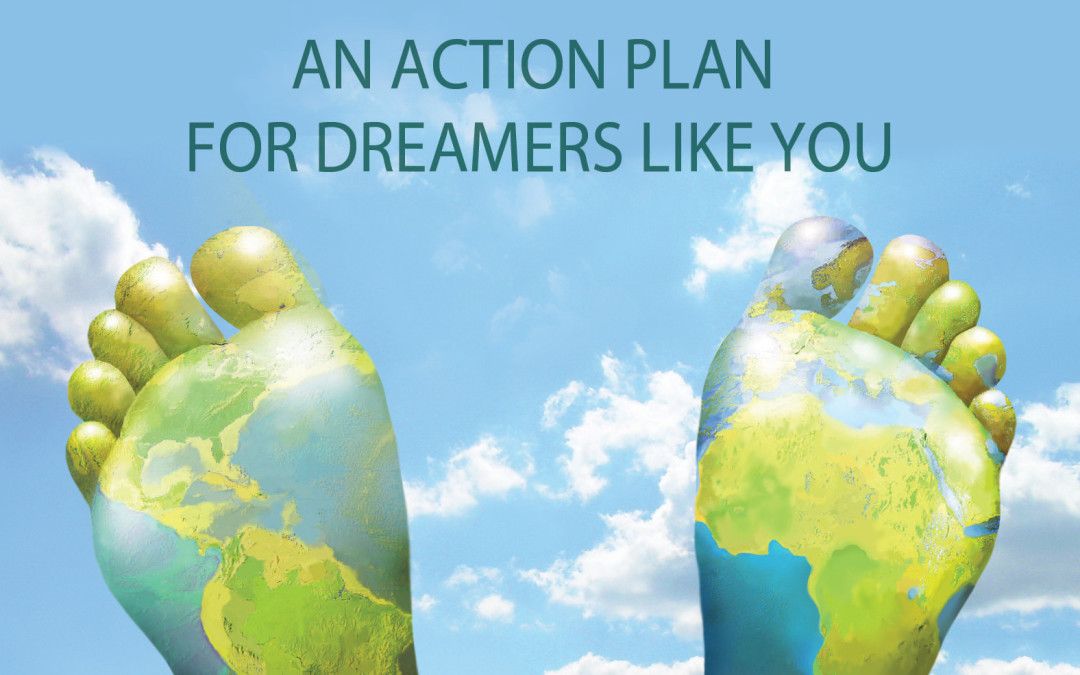 Dream, Save, Do: An Action Plan for Dreamers Like You!